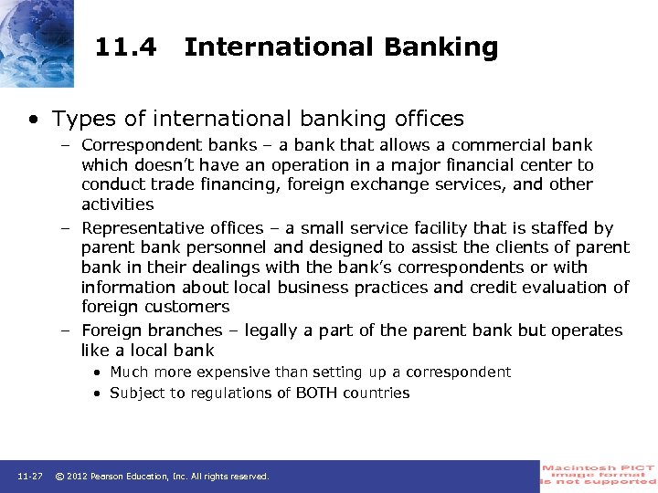 11. 4 International Banking • Types of international banking offices – Correspondent banks –