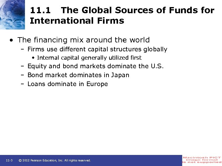 11. 1 The Global Sources of Funds for International Firms • The financing mix