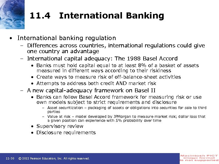 11. 4 International Banking • International banking regulation – Differences across countries, international regulations