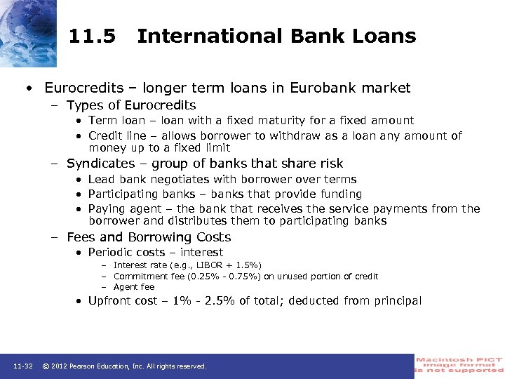 11. 5 International Bank Loans • Eurocredits – longer term loans in Eurobank market