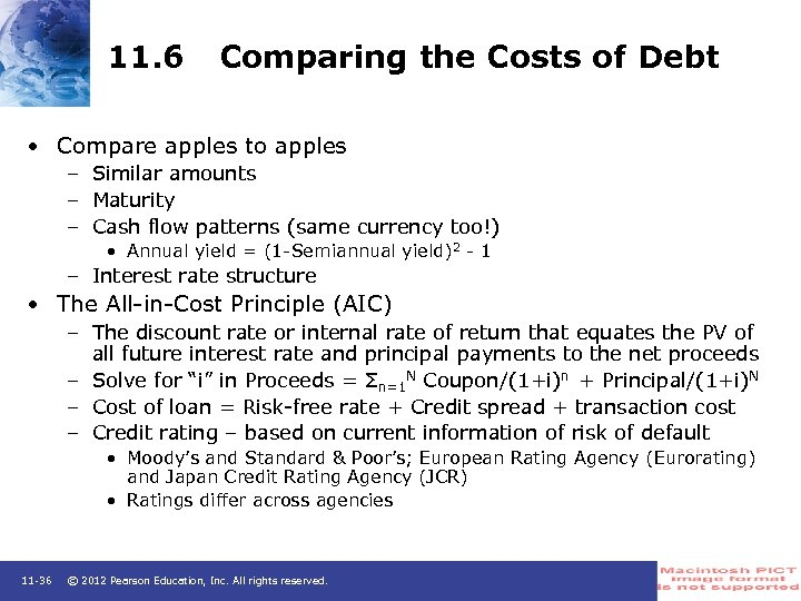 11. 6 Comparing the Costs of Debt • Compare apples to apples – Similar