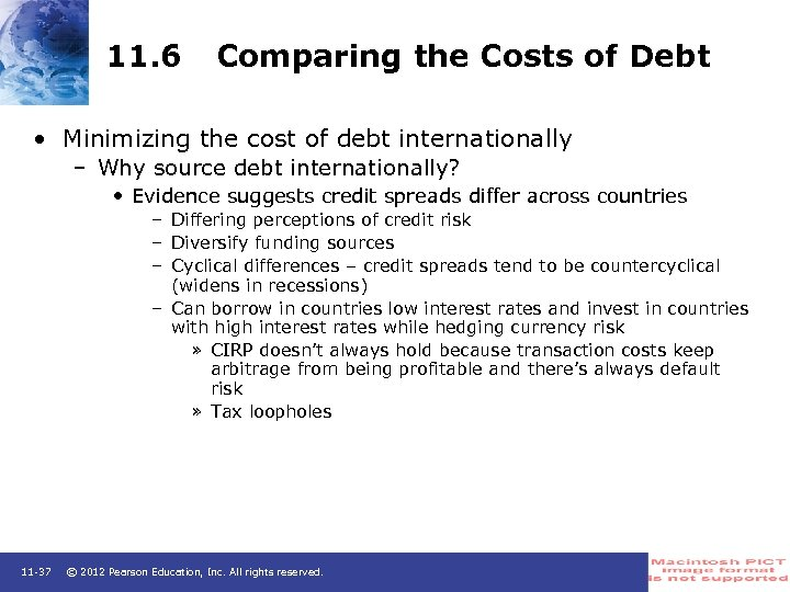 11. 6 Comparing the Costs of Debt • Minimizing the cost of debt internationally