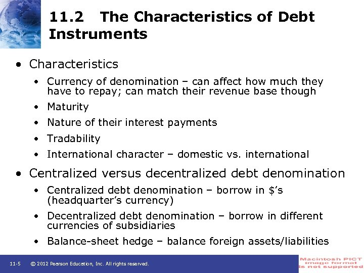 11. 2 The Characteristics of Debt Instruments • Characteristics • Currency of denomination –