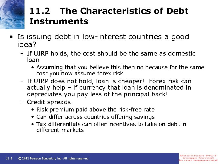 11. 2 The Characteristics of Debt Instruments • Is issuing debt in low-interest countries