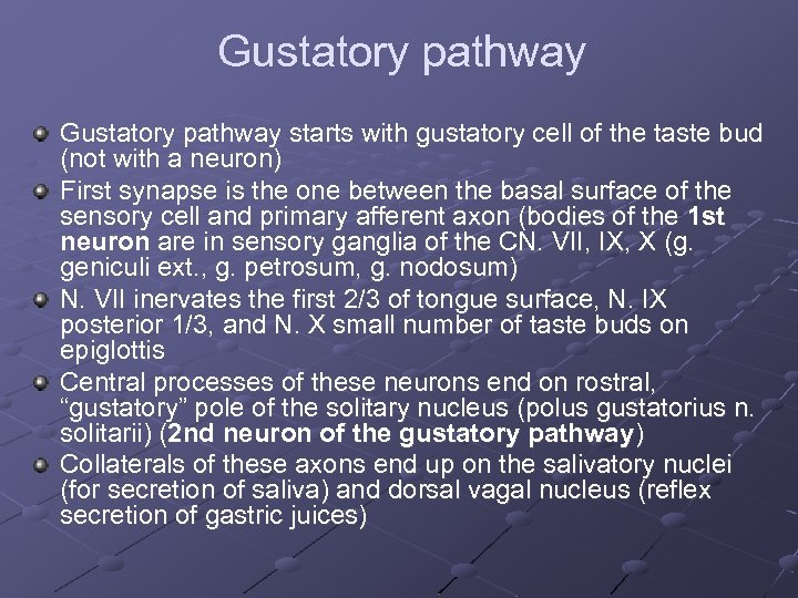 Gustatory pathway starts with gustatory cell of the taste bud (not with a neuron)