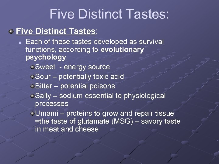Five Distinct Tastes: n Each of these tastes developed as survival functions, according to