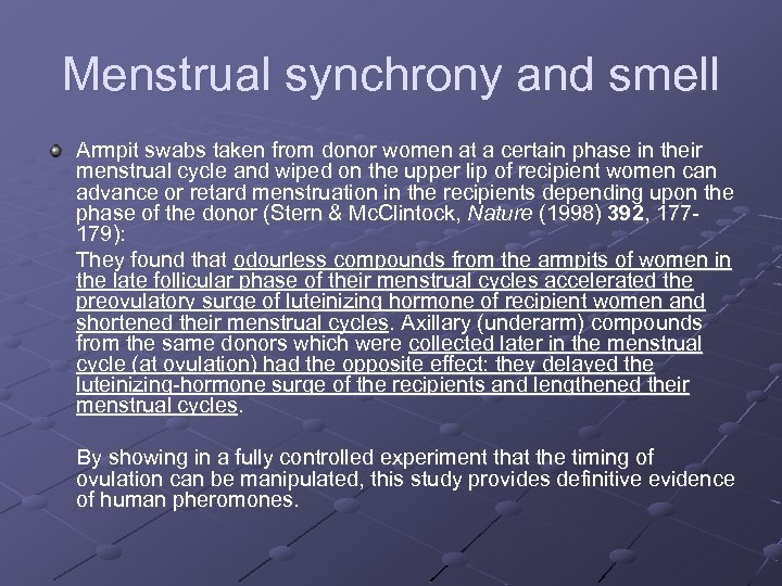 Menstrual synchrony and smell Armpit swabs taken from donor women at a certain phase
