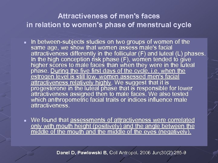 Attractiveness of men's faces in relation to women's phase of menstrual cycle n n