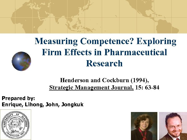 Measuring Competence? Exploring Firm Effects in Pharmaceutical Research Henderson and Cockburn (1994), Strategic Management