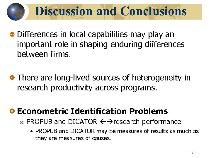 Discussion and Conclusions Differences in local capabilities may play an important role in shaping
