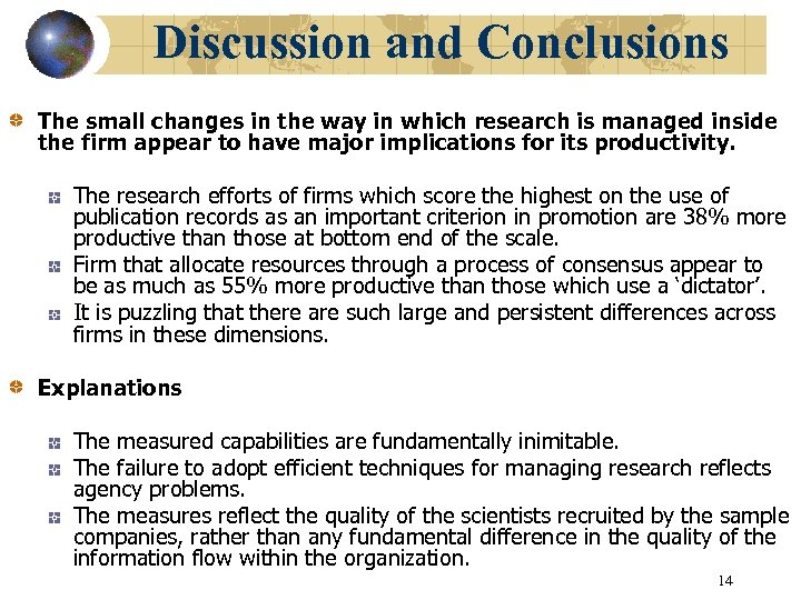 Discussion and Conclusions The small changes in the way in which research is managed