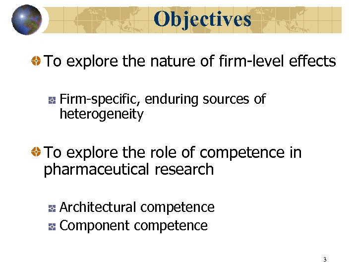 Objectives To explore the nature of firm-level effects Firm-specific, enduring sources of heterogeneity To