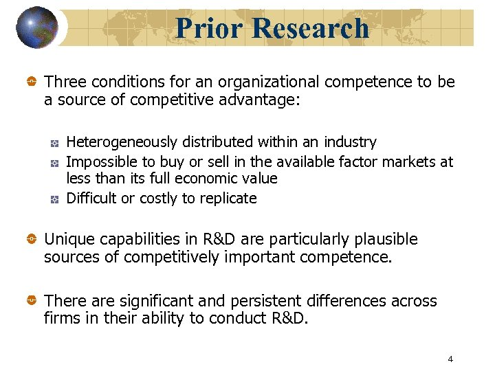 Prior Research Three conditions for an organizational competence to be a source of competitive