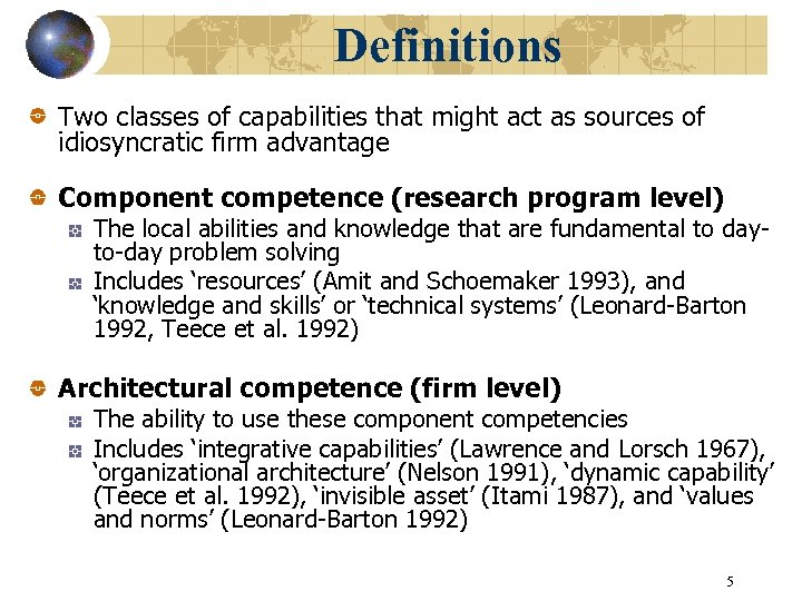Definitions Two classes of capabilities that might act as sources of idiosyncratic firm advantage