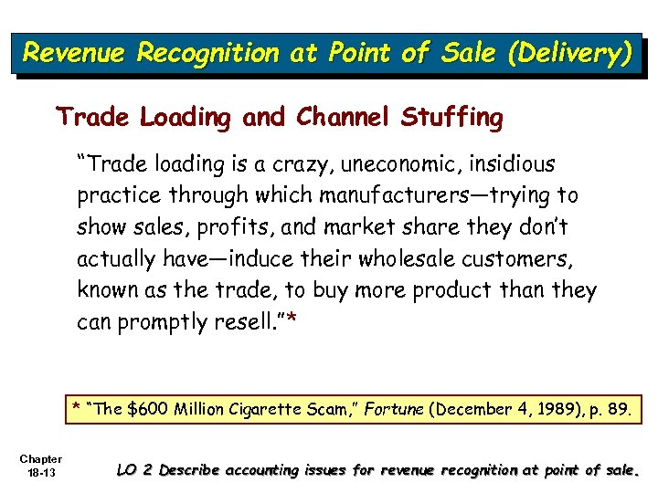 "Revenue Recognition at Point of Sale (Delivery) Trade Loading and Channel Stuffing ""Trade loading"