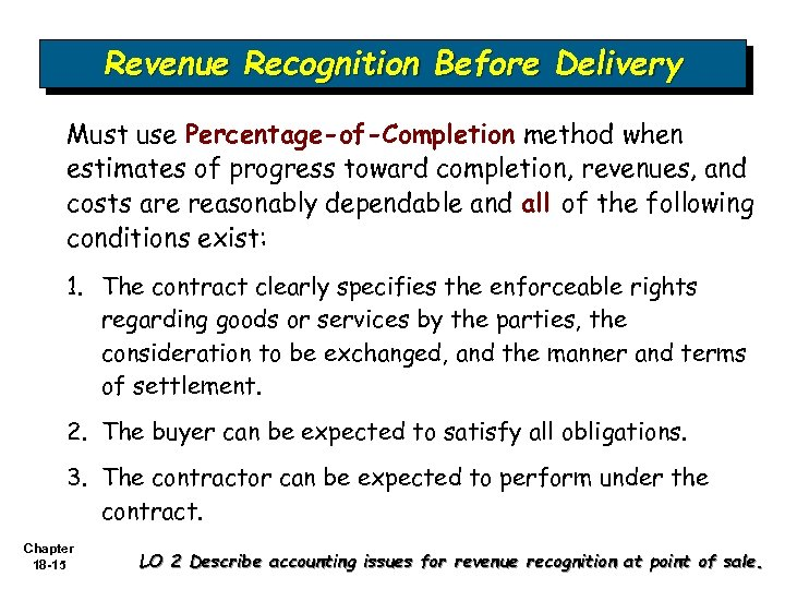 Revenue Recognition Before Delivery Must use Percentage-of-Completion method when estimates of progress toward completion,
