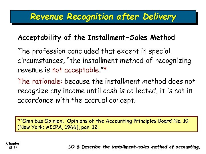 Revenue Recognition after Delivery Acceptability of the Installment-Sales Method The profession concluded that except