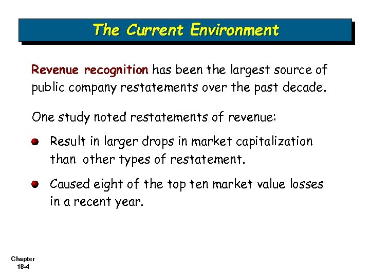 The Current Environment Revenue recognition has been the largest source of public company restatements