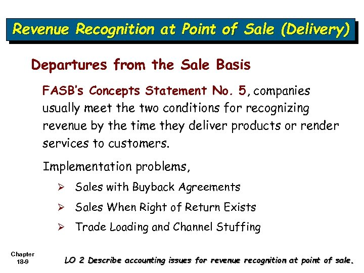 Revenue Recognition at Point of Sale (Delivery) Departures from the Sale Basis FASB's Concepts