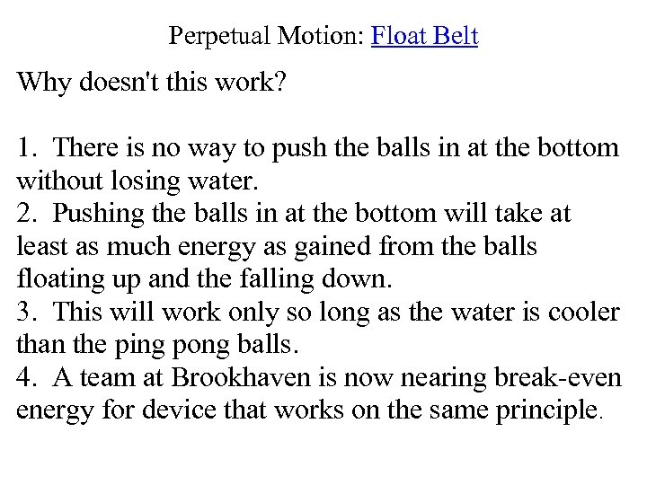 Perpetual Motion: Float Belt Why doesn't this work? 1. There is no way to