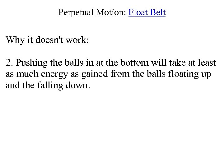 Perpetual Motion: Float Belt Why it doesn't work: 2. Pushing the balls in at