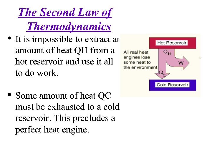 The Second Law of Thermodynamics • It is impossible to extract an amount of