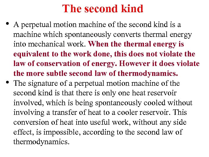 The second kind • • A perpetual motion machine of the second kind is