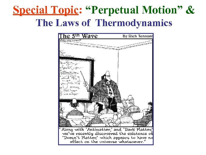 """Special Topic: """"Perpetual Motion"""" & The Laws of Thermodynamics"""