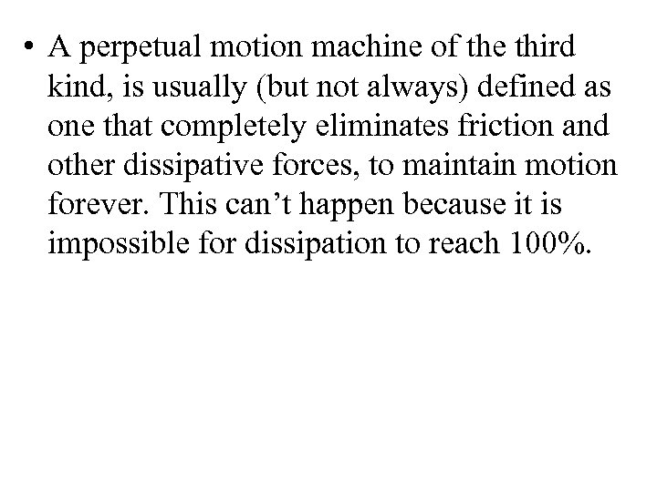 • A perpetual motion machine of the third kind, is usually (but not