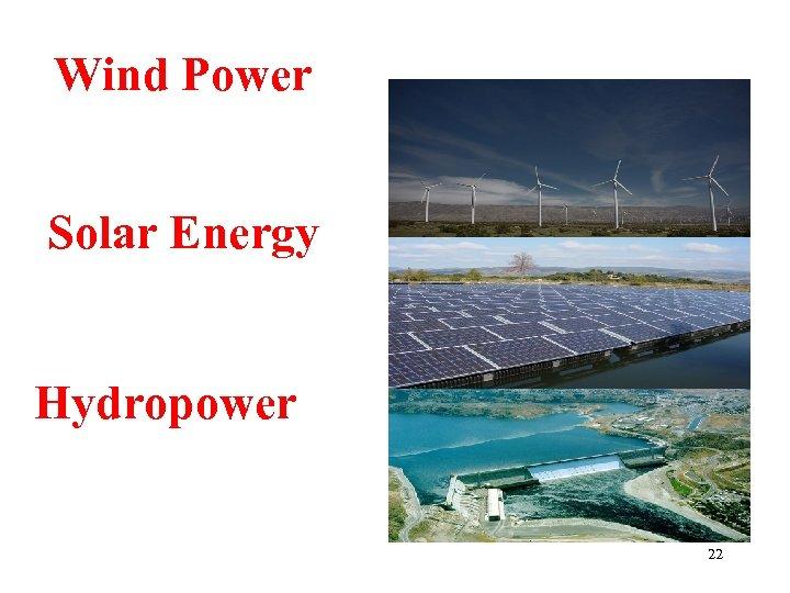 Wind Power Solar Energy Hydropower 22