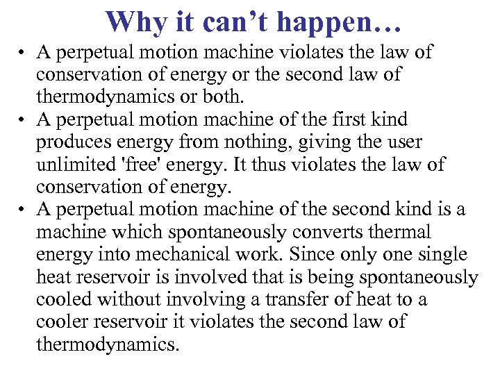 Why it can't happen… • A perpetual motion machine violates the law of conservation