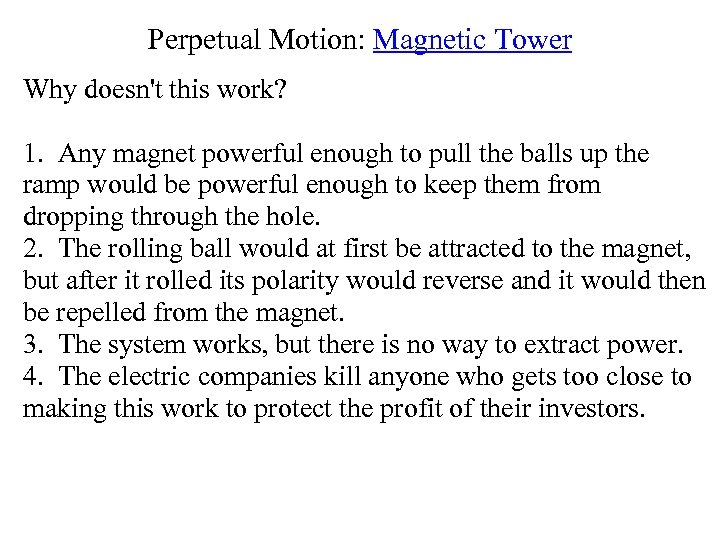 Perpetual Motion: Magnetic Tower Why doesn't this work? 1. Any magnet powerful enough to