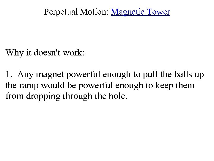 Perpetual Motion: Magnetic Tower Why it doesn't work: 1. Any magnet powerful enough to