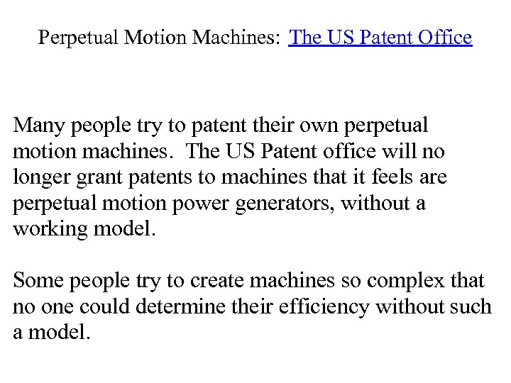Perpetual Motion Machines: The US Patent Office Many people try to patent their own