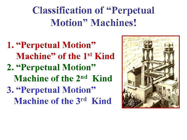 """Classification of """"Perpetual Motion"""" Machines! 1. """"Perpetual Motion"""" Machine"""" of the 1 st Kind"""