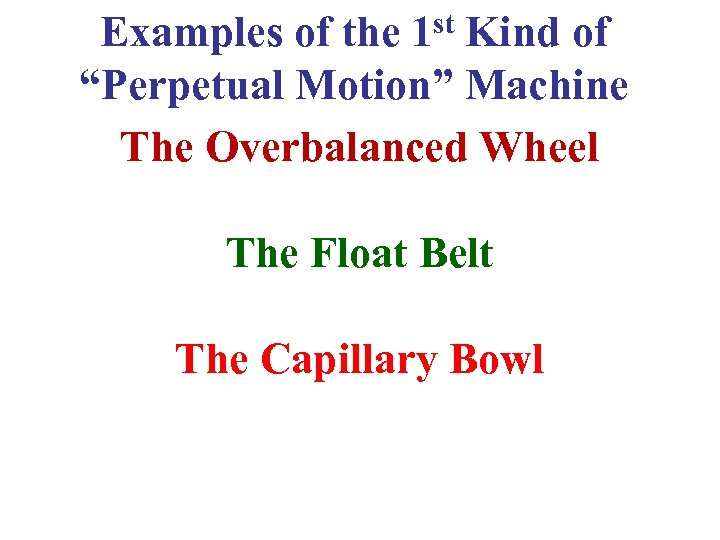 """Examples of the 1 st Kind of """"Perpetual Motion"""" Machine The Overbalanced Wheel The"""