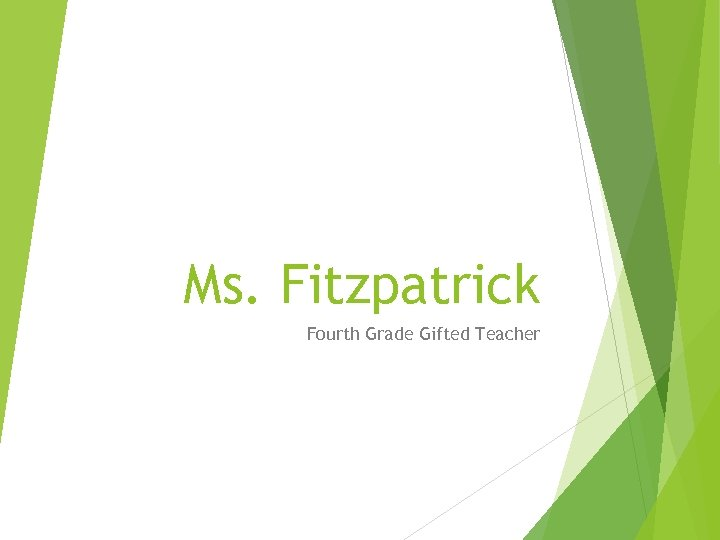 Ms. Fitzpatrick Fourth Grade Gifted Teacher