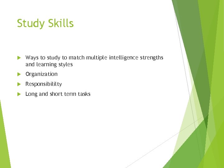 Study Skills Ways to study to match multiple intelligence strengths and learning styles Organization