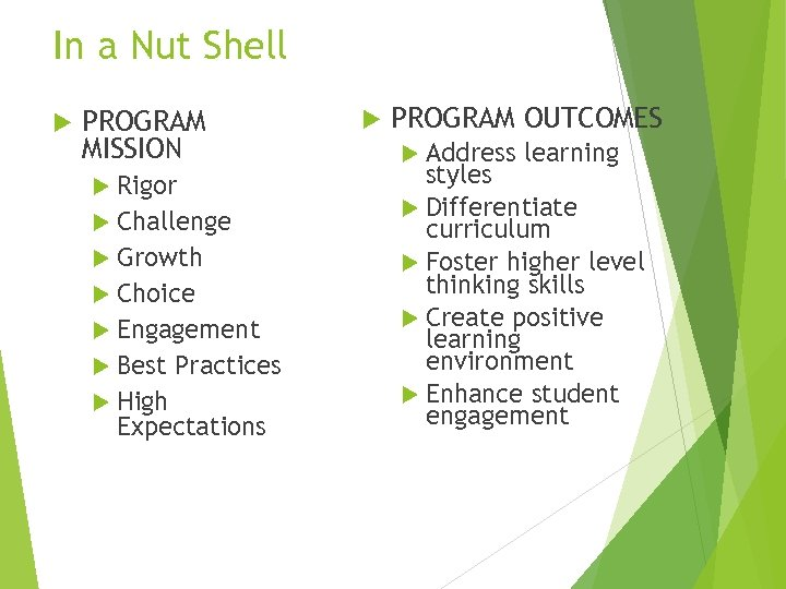 In a Nut Shell PROGRAM MISSION Rigor Challenge Growth Choice Engagement Best High Practices