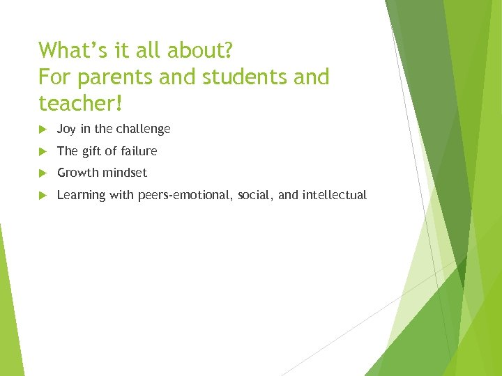 What's it all about? For parents and students and teacher! Joy in the challenge