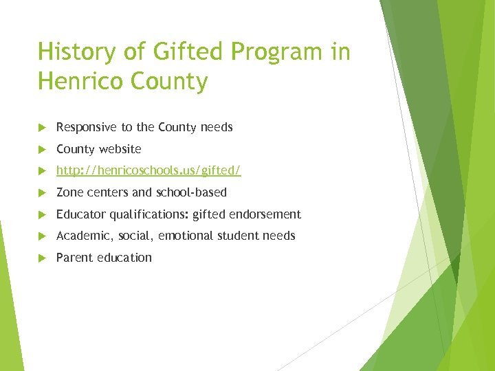 History of Gifted Program in Henrico County Responsive to the County needs County website