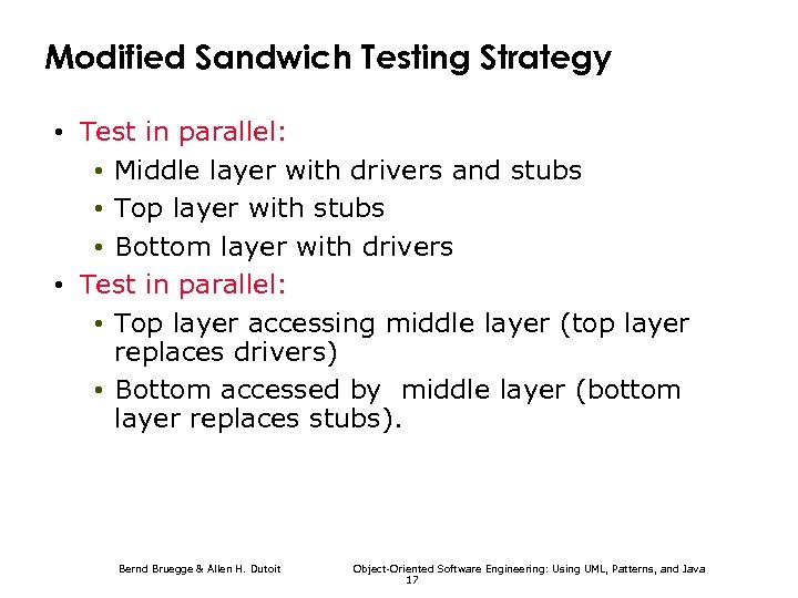 Modified Sandwich Testing Strategy • Test in parallel: • Middle layer with drivers and