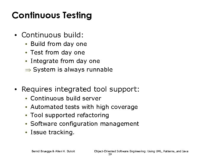 Continuous Testing • Continuous build: • Build from day one • Test from day
