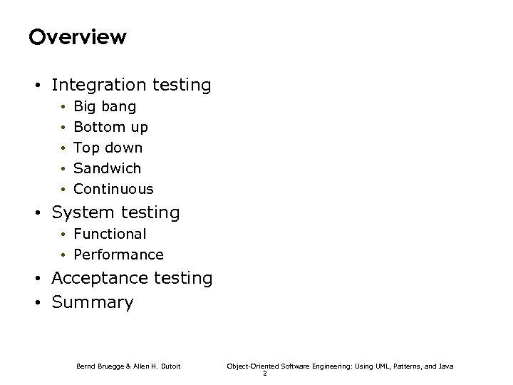 Overview • Integration testing • • • Big bang Bottom up Top down Sandwich