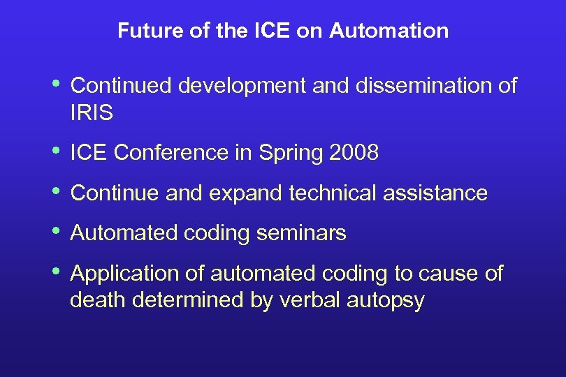 Future of the ICE on Automation • Continued development and dissemination of IRIS •
