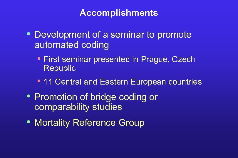 Accomplishments • Development of a seminar to promote automated coding • First seminar presented
