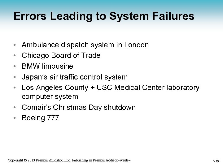 Errors Leading to System Failures • • • Ambulance dispatch system in London Chicago