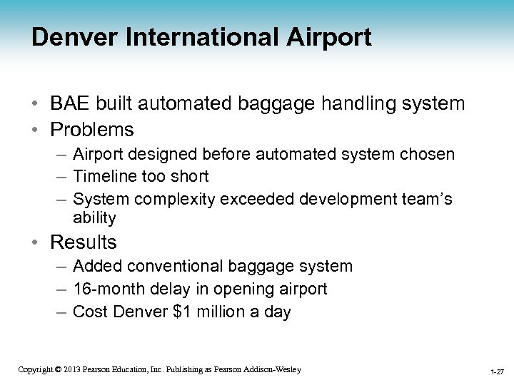 Denver International Airport • BAE built automated baggage handling system • Problems – Airport