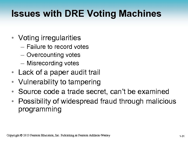 Issues with DRE Voting Machines • Voting irregularities – Failure to record votes –