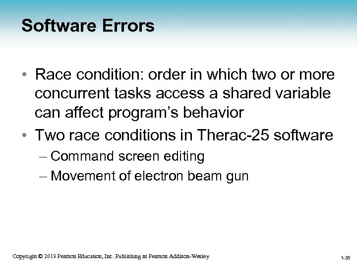 Software Errors • Race condition: order in which two or more concurrent tasks access
